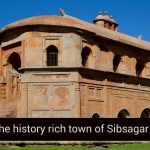 Visiting and Soaking in the History-rich Town of Sibsagar